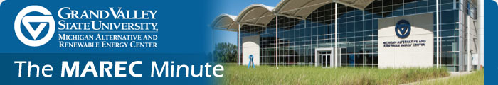 The MAREC Minute, a newsletter from GVSU's Michigan Alternative and Renewable Energy Center.
